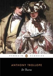 Dr. Thorne (Chronicles of Barsetshire #3) Book by Anthony Trollope