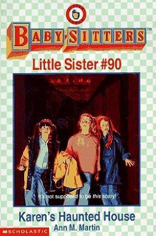 Karen's Haunted House (Baby-Sitters Little Sister, #90) PDF Book by Ann M. Martin PDF ePub