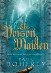 The Poison Maiden (Mathilde of Westminster, #2) Book by Paul Doherty