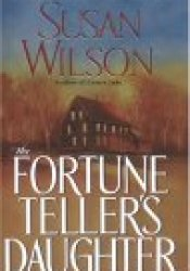 The Fortune Teller's Daughter Book by Susan  Wilson