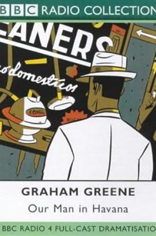 Our Man in Havana: BBC Radio 4 Full-cast Dramatisation   PDF Book by Graham Greene, Gregory Evans Pdf ePub
