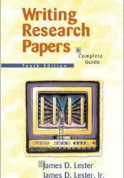 Writing Research Papers: A Complete Guide Book by James D. Lester