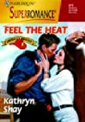 Feel The Heat (Rockford Fire Department, #1) Book by Kathryn Shay