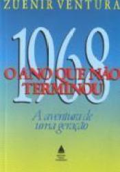 1968: O Ano Que Não Terminou Book by Zuenir Ventura