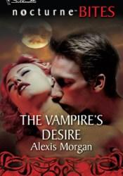 The Vampire's Desire (Vampire, #1) Book by Alexis Morgan