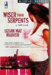 Wiser Than Serpents (Mission: Russia, #3) Book by Susan May Warren