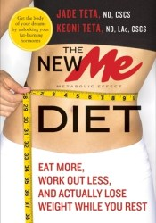 The New ME Diet: Eat More, Work Out Less, and Actually Lose Weight While You Rest Book by Jade Teta
