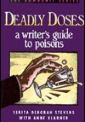Deadly Doses: A Writer's Guide to Poisons Book by Serita Stevens