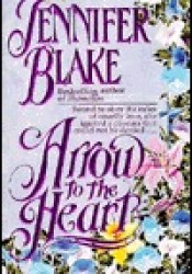 Arrow to the Heart Book by Jennifer Blake