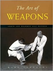 Download The Art of Weapons: Armed and Unarmed Self-Defense