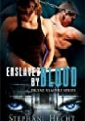 Enslaved By Blood (Drone Vampire Chronicles, #10) Book by Stephani Hecht