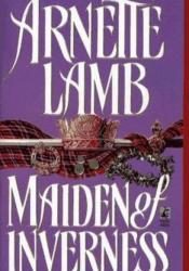 Maiden of Inverness (Border, #4) Book by Arnette Lamb