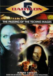 The Passing of the Techno-Mages (Babylon 5: The Passing of the Techno-Mages, #1-3) Book by Jeanne Cavelos
