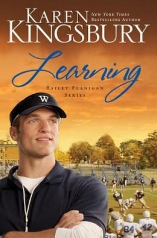 Learning (Bailey Flanigan, #2) PDF Book by Karen Kingsbury PDF ePub