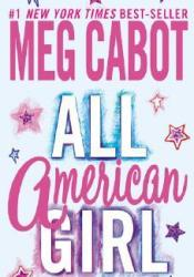 All-American Girl (All-American Girl, #1) Book by Meg Cabot