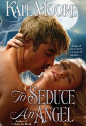 To Seduce an Angel (Sons of Sin, #3) Book by Kate Moore