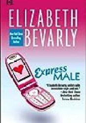 Express Male (OPUS #2) Book by Elizabeth Bevarly