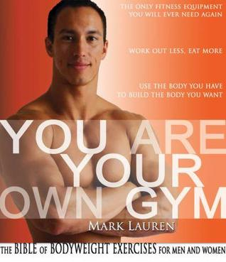 Download You Are Your Own Gym: The Bible of Bodyweight Exercises for Men and Women