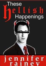 These Hellish Happenings Book by Jennifer  Rainey