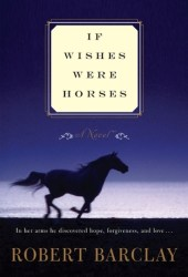 If Wishes Were Horses Book by Robert Barclay