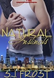Natural Instincts (Instincts, #1) Book by S.J. Frost