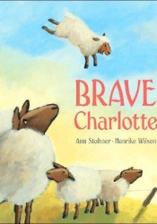 Brave Charlotte Book by Anu Stohner