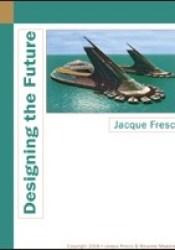 Designing The Future Book by Jacque Fresco