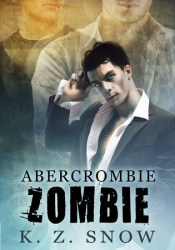 Abercrombie Zombie Book by K.Z. Snow