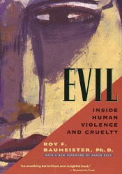 Evil: Inside Human Violence and Cruelty Book by Roy F. Baumeister