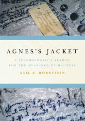 Agnes's Jacket: A Psychologist's Search for the Meanings of Madness Book by Gail A. Hornstein