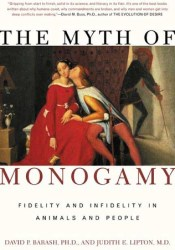 The Myth of Monogamy: Fidelity and Infidelity in Animals and People Book by David Philip Barash