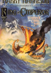 King and Emperor (Hammer and the Cross, #3) Book by Harry Harrison