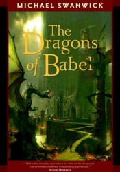 The Dragons of Babel Book by Michael Swanwick