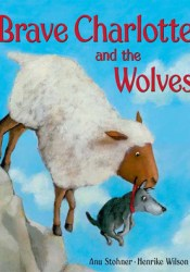 Brave Charlotte and the Wolves Book by Anu Stohner