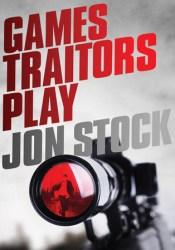 Games Traitors Play (Legoland Trilogy #2) Book by Jon Stock