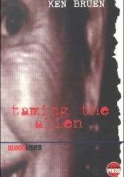 Taming The Alien (Inspector Brant, #2) Book by Ken Bruen