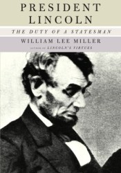 President Lincoln: The Duty of a Statesman Book by William Lee Miller