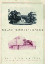 The Architecture of Happiness Book by Alain de Botton