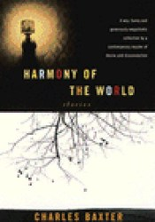 Harmony of the World: Stories Book by Charles Baxter