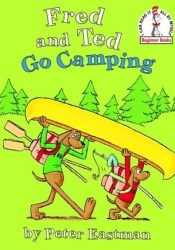 Fred and Ted Go Camping Book by Peter  Eastman