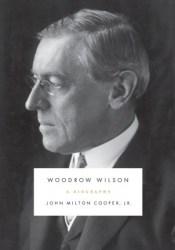 Woodrow Wilson: A Biography Book by John Milton Cooper Jr.