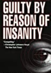 Guilty by Reason of Insanity: A Psychiatrist Explores the Minds of Killers Book by Dorothy Otnow Lewis