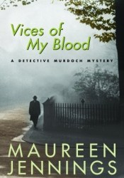 Vices of My Blood (Detective Murdoch, #6) Book by Maureen Jennings