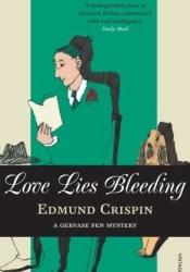Love Lies Bleeding (Gervase Fen, #5) Book by Edmund Crispin