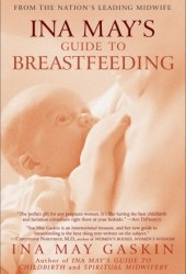 Ina May's Guide to Breastfeeding Book by Ina May Gaskin