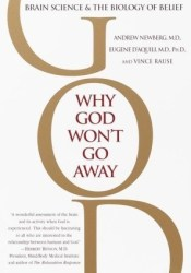 Why God Won't Go Away: Brain Science and the Biology of Belief Book by Andrew B. Newberg