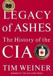 Legacy of Ashes: The History of the CIA Book by Tim Weiner