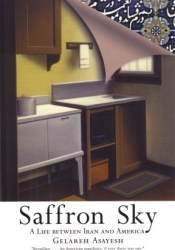 Saffron Sky: A Life between Iran and America Book by Gelareh Asayesh