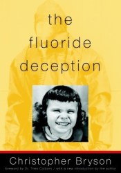 The Fluoride Deception Book by Christopher Bryson