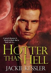 Hotter Than Hell (Hell on Earth, #3) Book by Jackie Kessler